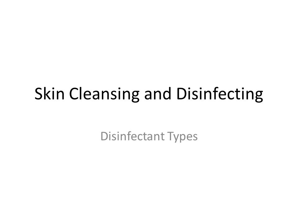 Skin Cleansing and Disinfecting
