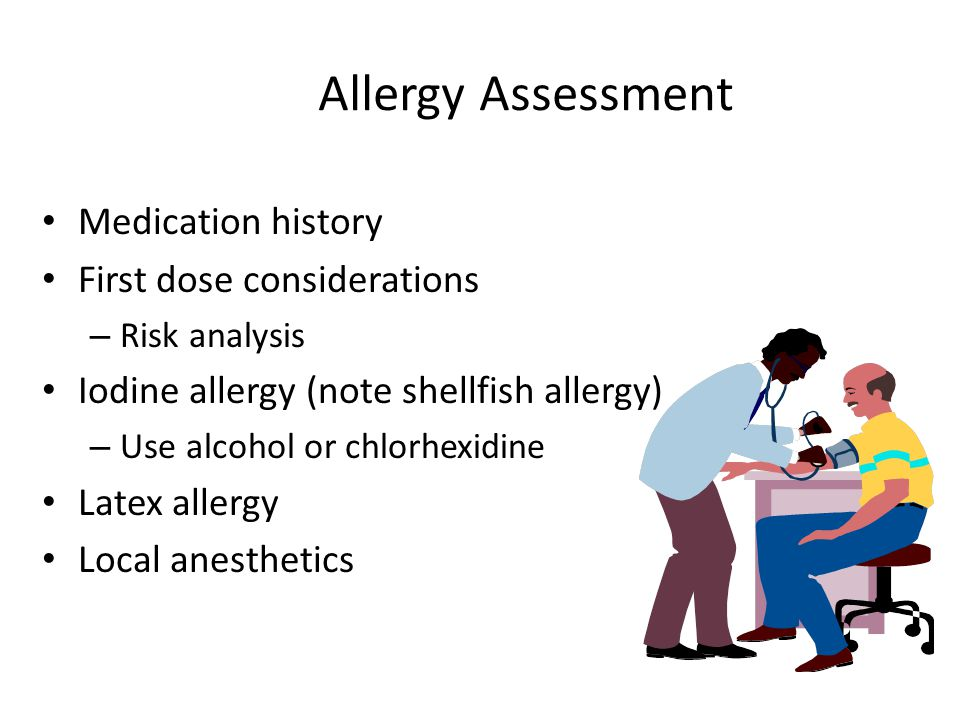 Allergy Assessment Medication history First dose considerations
