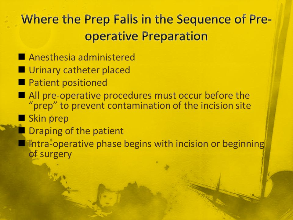 Where the Prep Falls in the Sequence of Pre-operative Preparation