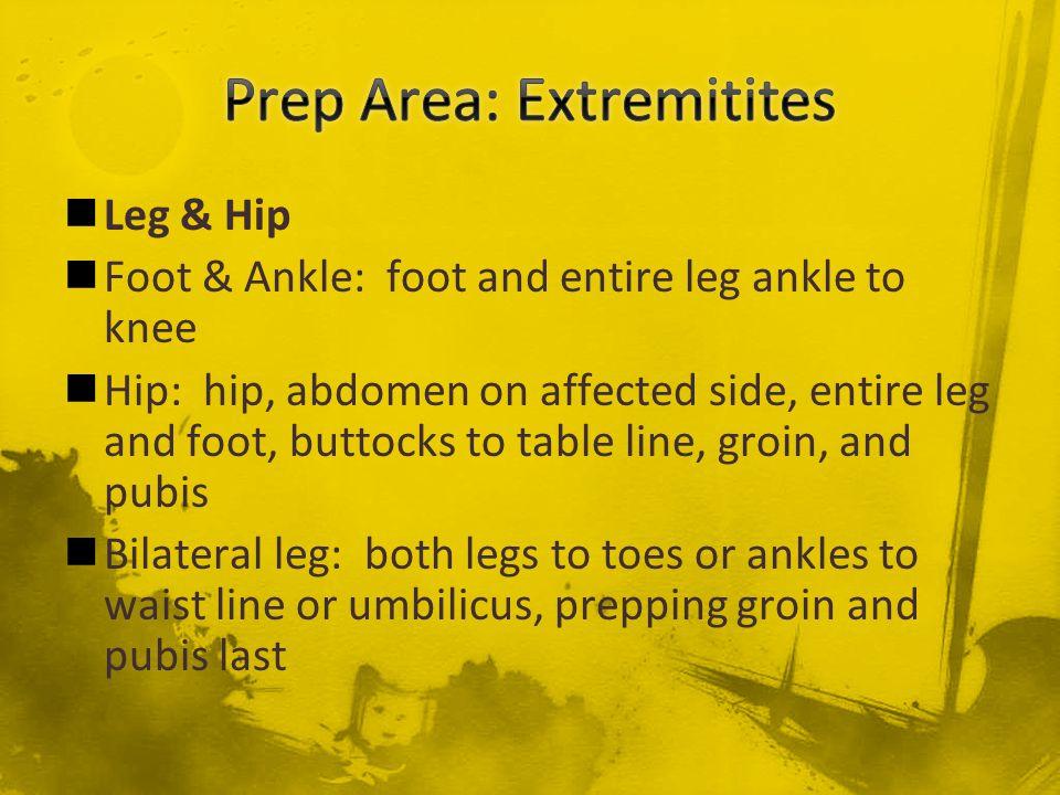 Prep Area: Extremitites