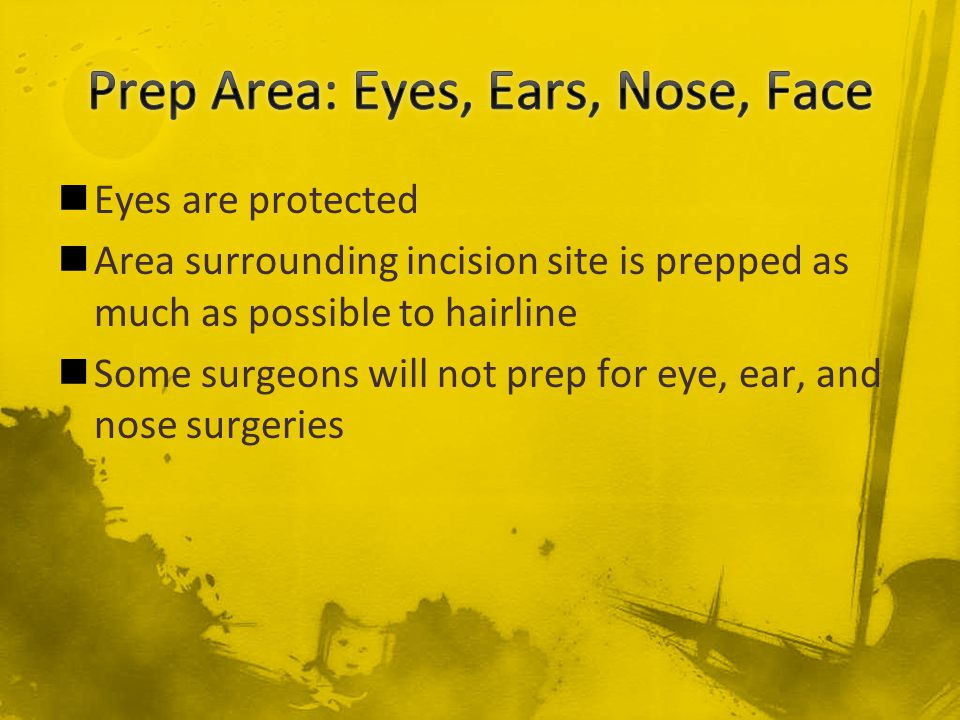 Prep Area: Eyes, Ears, Nose, Face