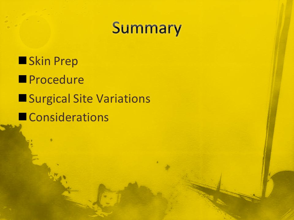 Summary Skin Prep Procedure Surgical Site Variations Considerations