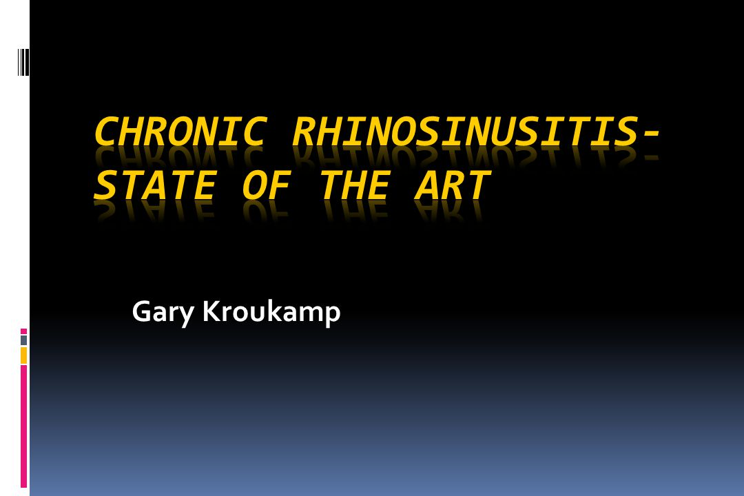 Chronic RhinoSinusitis- State of the Art