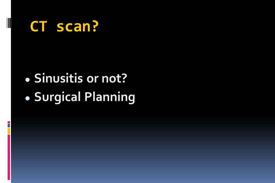 CT scan Sinusitis or not Surgical Planning