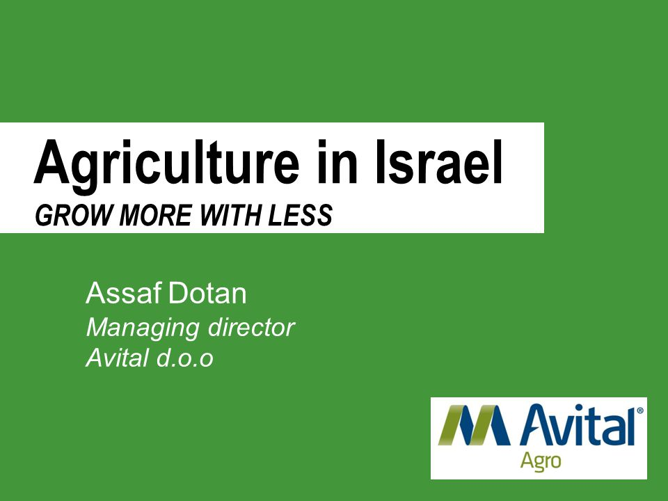 Agriculture in Israel GROW MORE WITH LESS