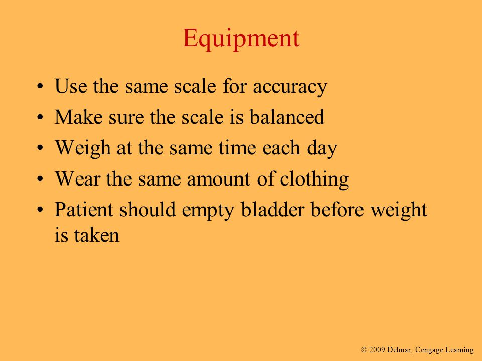 Equipment Use the same scale for accuracy