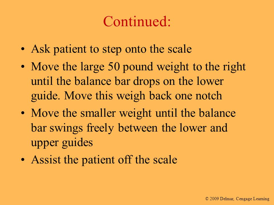 Continued: Ask patient to step onto the scale