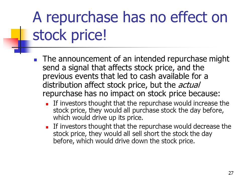 A repurchase has no effect on stock price!