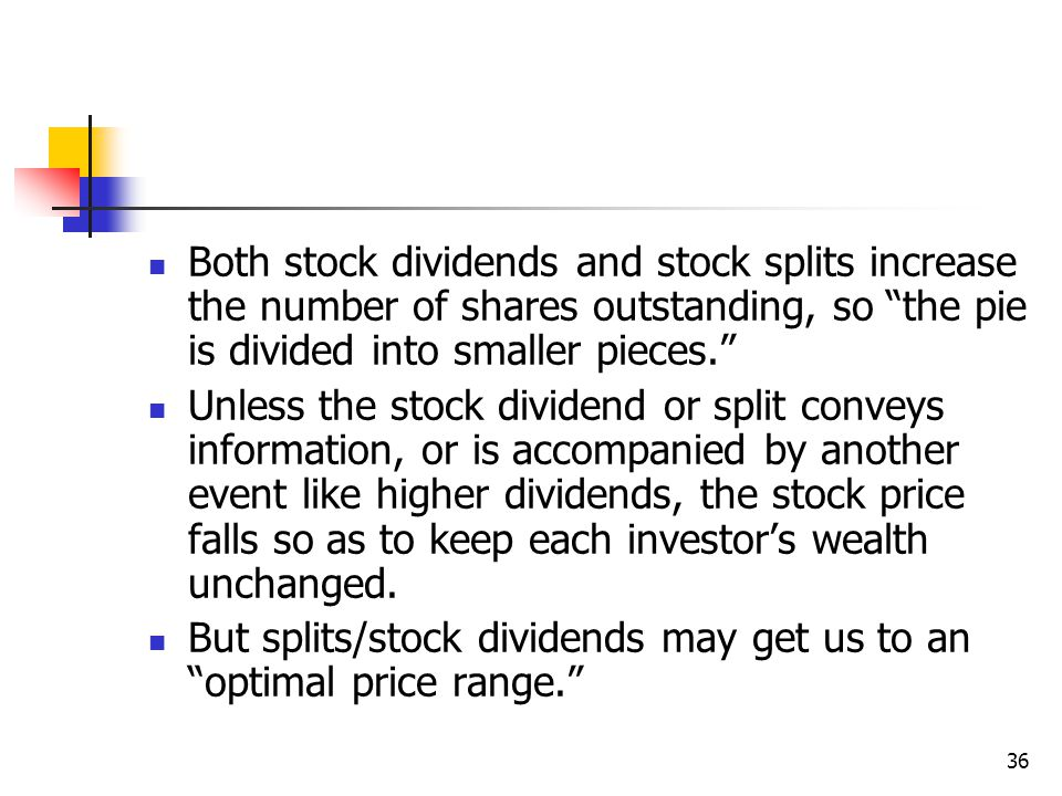 Both stock dividends and stock splits increase the number of shares outstanding, so the pie is divided into smaller pieces.