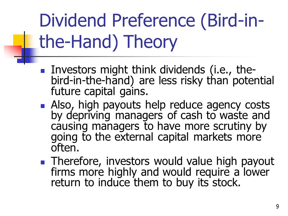 Dividend Preference (Bird-in-the-Hand) Theory