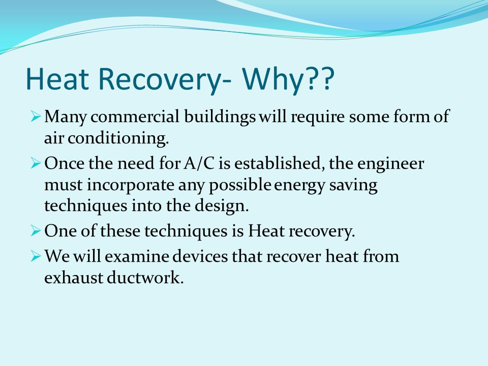 Heat Recovery- Why Many commercial buildings will require some form of air conditioning.