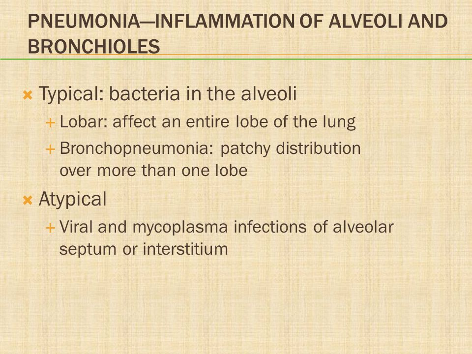 Pneumonia—Inflammation of Alveoli and Bronchioles