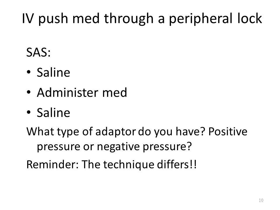 IV push med through a peripheral lock