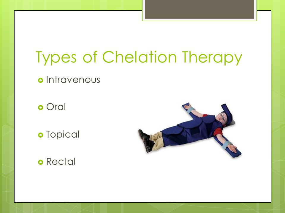 Types of Chelation Therapy