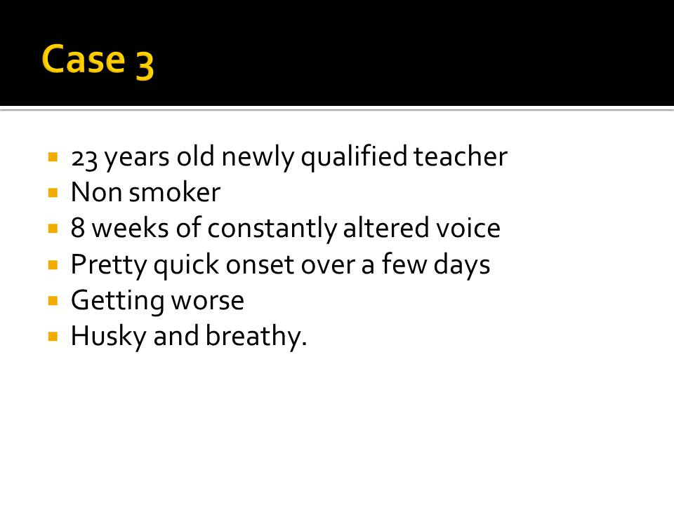 Case 3 23 years old newly qualified teacher Non smoker