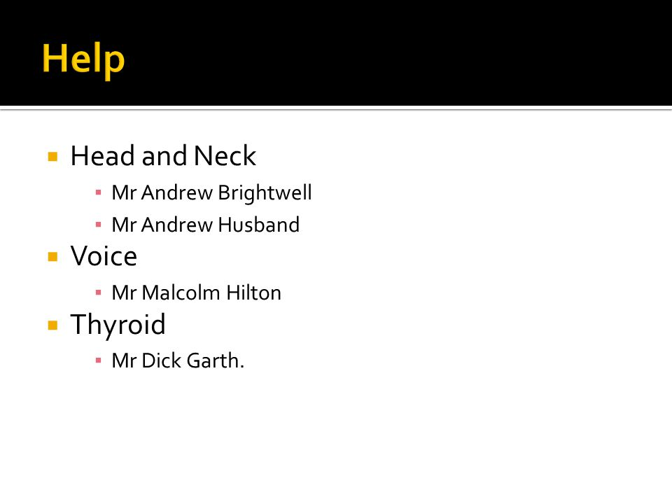 Help Head and Neck Voice Thyroid Mr Andrew Brightwell