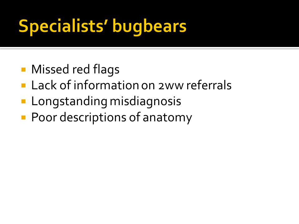 Specialists' bugbears