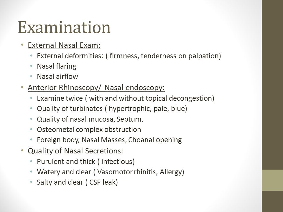 Examination External Nasal Exam: Anterior Rhinoscopy/ Nasal endoscopy: