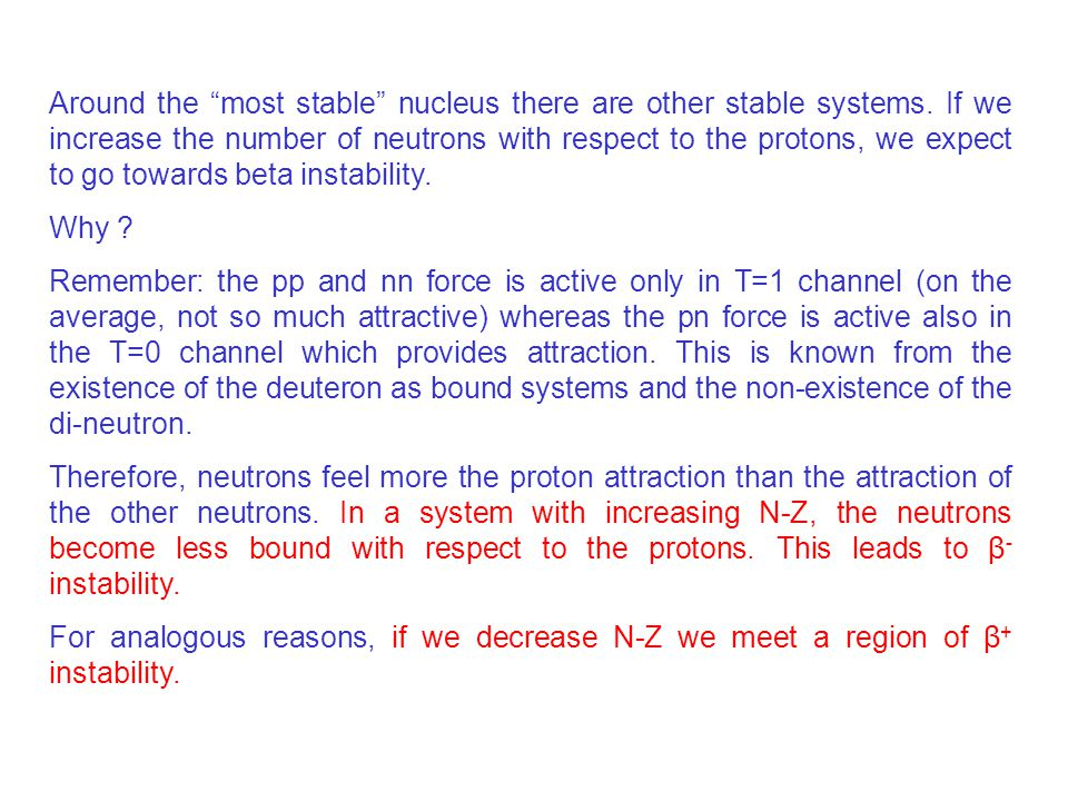 Around the most stable nucleus there are other stable systems