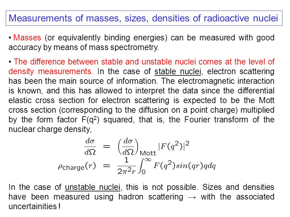 Measurements of masses, sizes, densities of radioactive nuclei