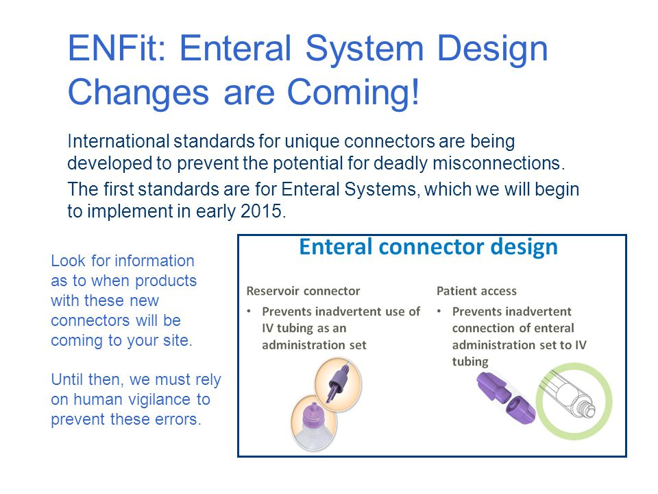 ENFit: Enteral System Design Changes are Coming!