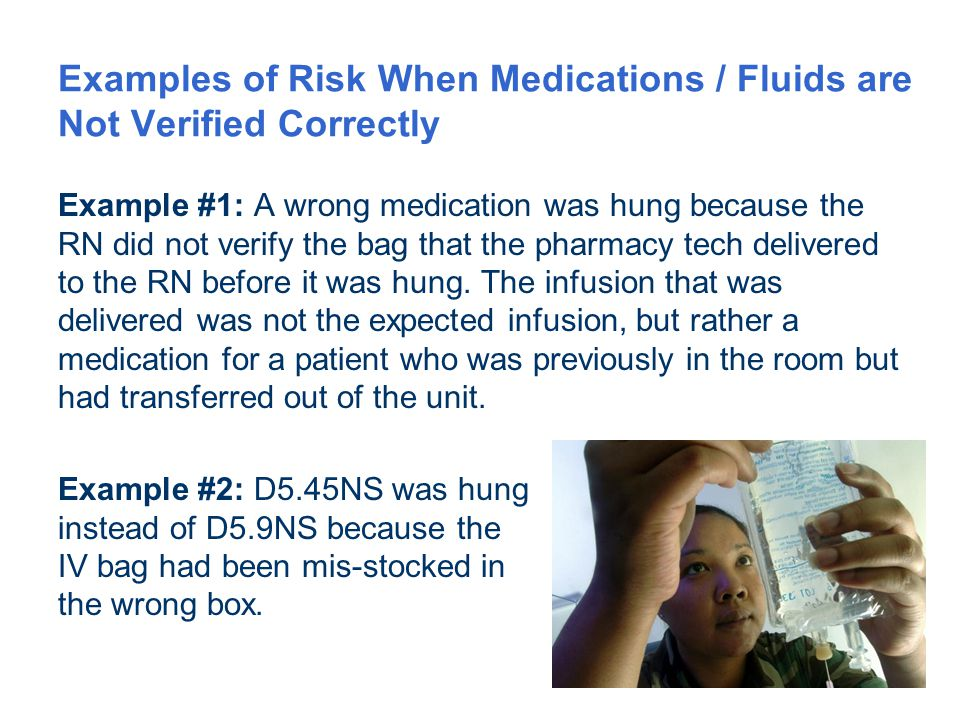 Examples of Risk When Medications / Fluids are Not Verified Correctly