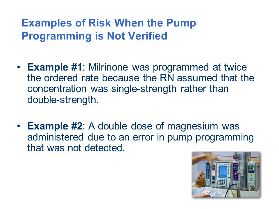 Examples of Risk When the Pump Programming is Not Verified