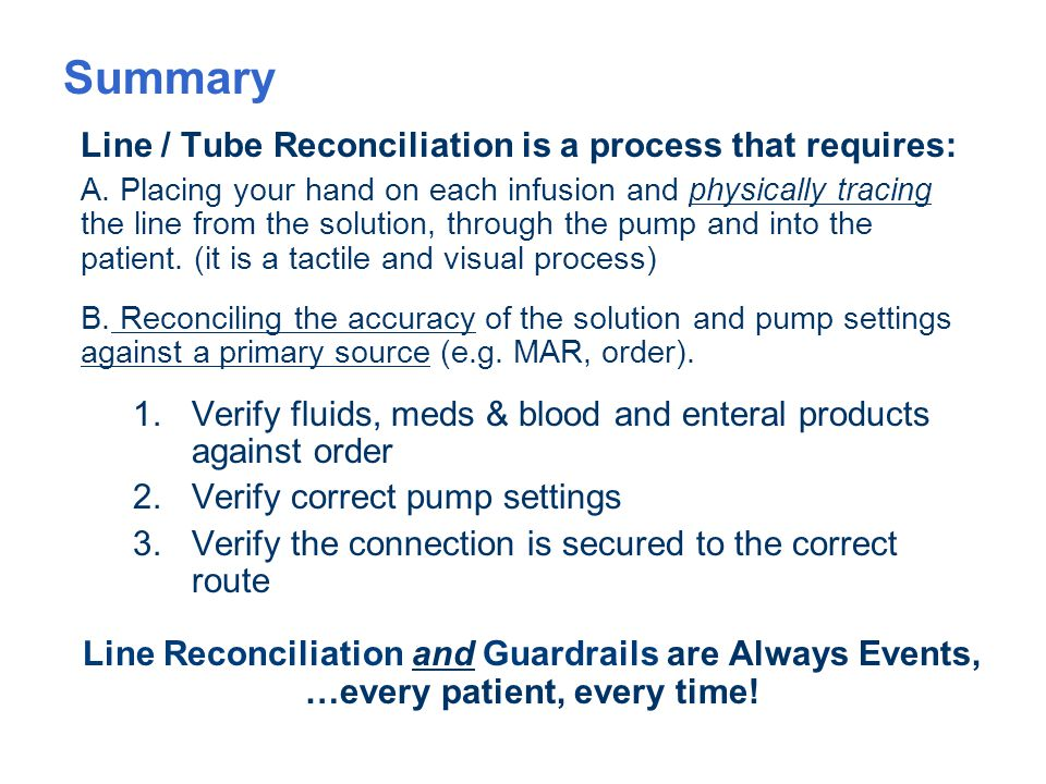 Summary Line / Tube Reconciliation is a process that requires: