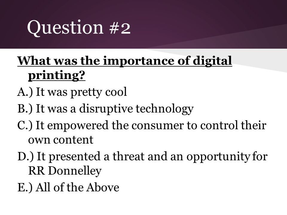 Question #2 What was the importance of digital printing