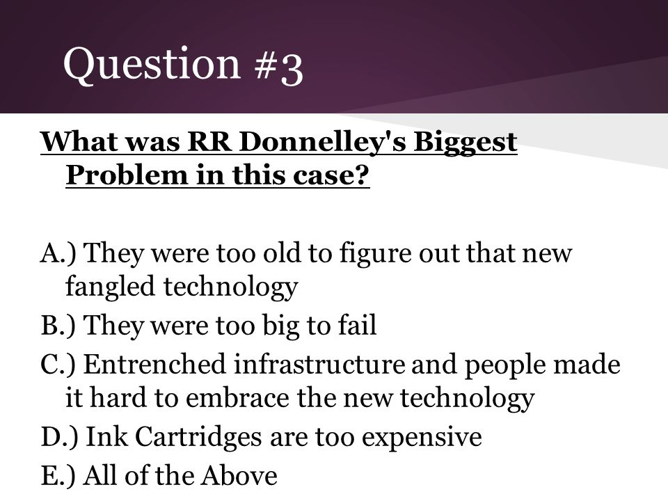 Question #3 What was RR Donnelley s Biggest Problem in this case