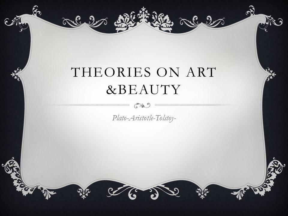 THEORIES ON ART &BEAUTY