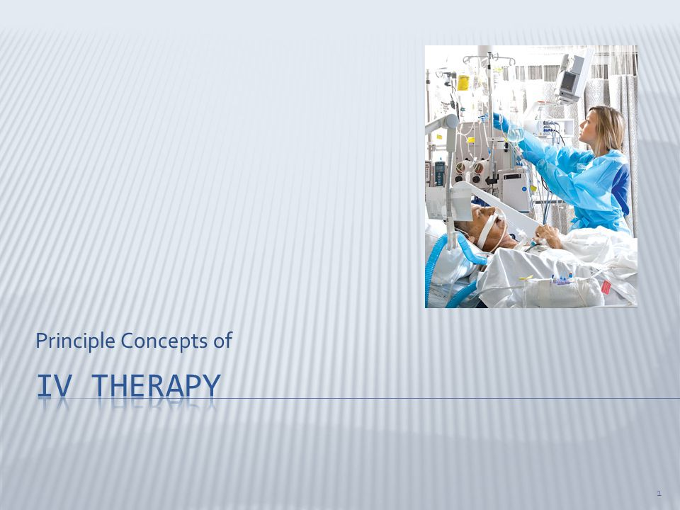 Principle Concepts of Iv therapy
