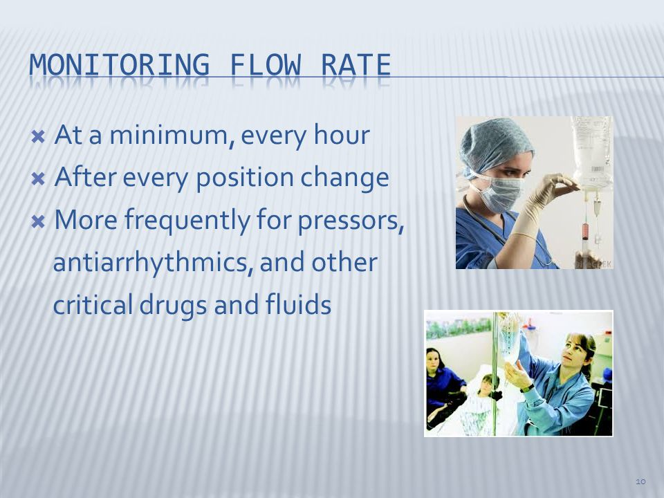 Monitoring flow rate At a minimum, every hour