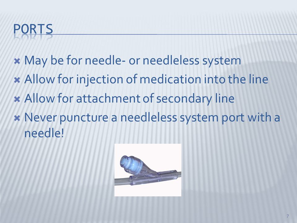 ports May be for needle- or needleless system