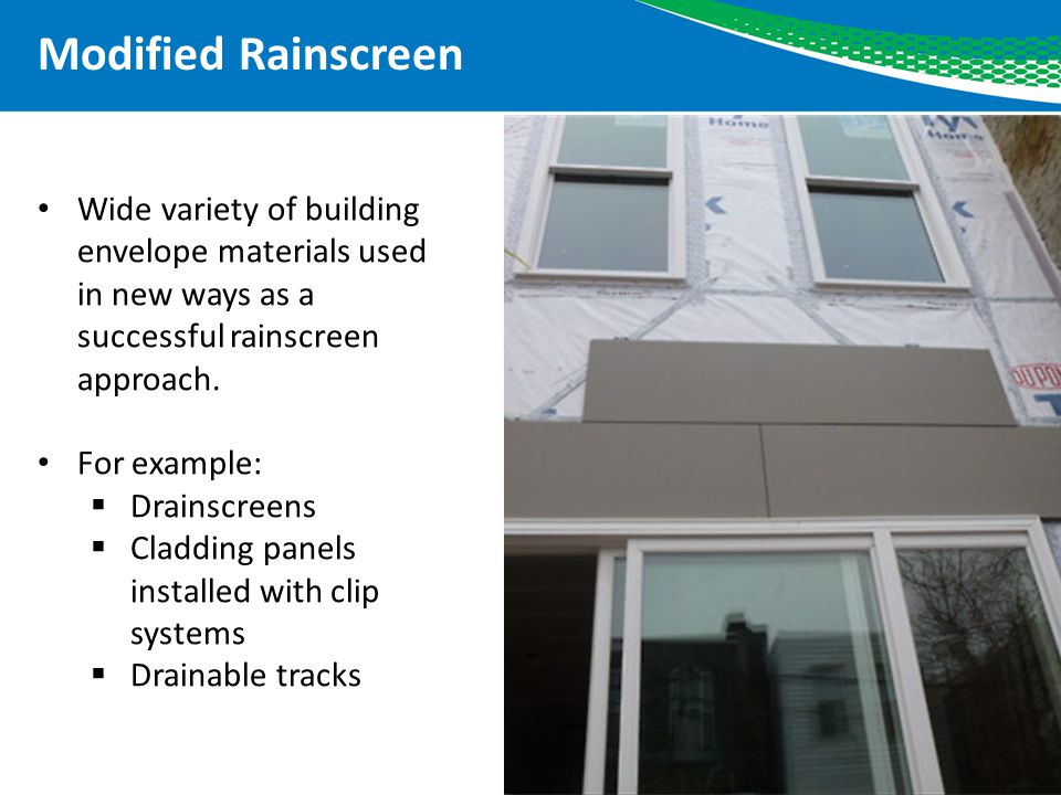 Modified Rainscreen Wide variety of building envelope materials used in new ways as a successful rainscreen approach.