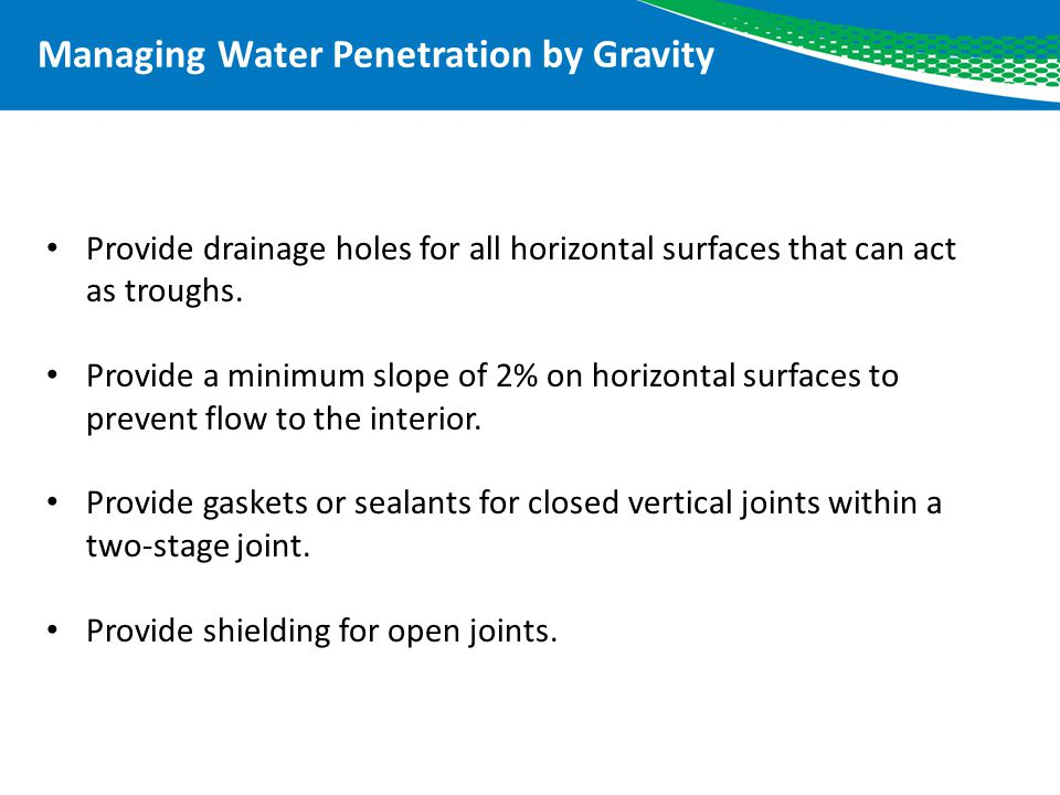 Managing Water Penetration by Gravity
