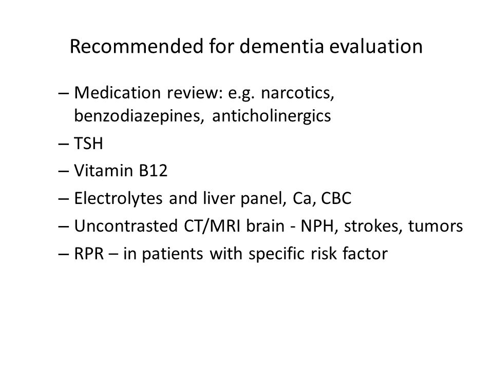 Recommended for dementia evaluation