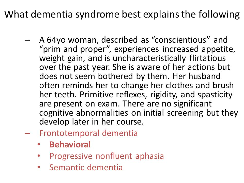 What dementia syndrome best explains the following
