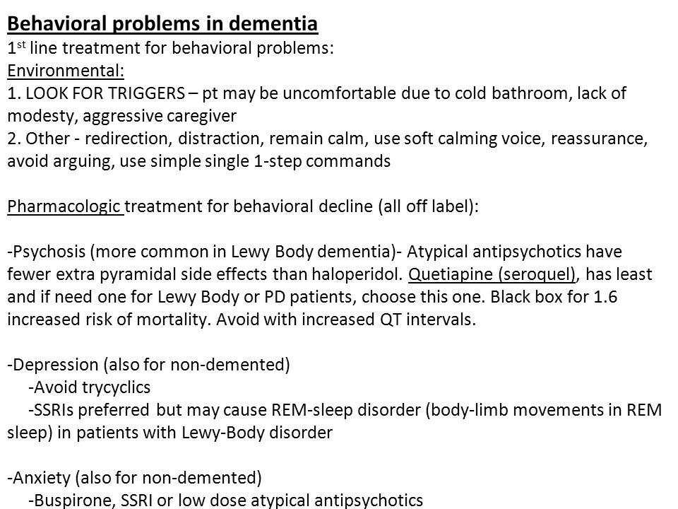 Behavioral problems in dementia 1st line treatment for behavioral problems: Environmental: 1.