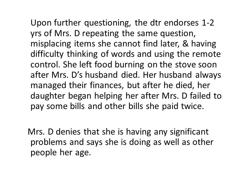 Upon further questioning, the dtr endorses 1-2 yrs of Mrs