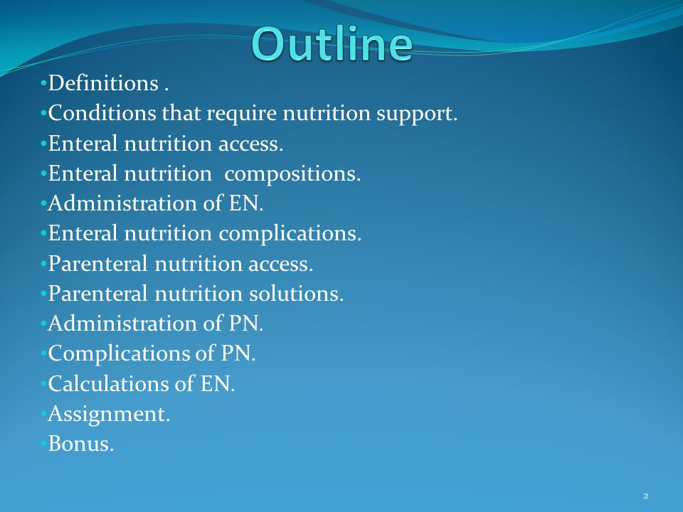 Outline Definitions . Conditions that require nutrition support.