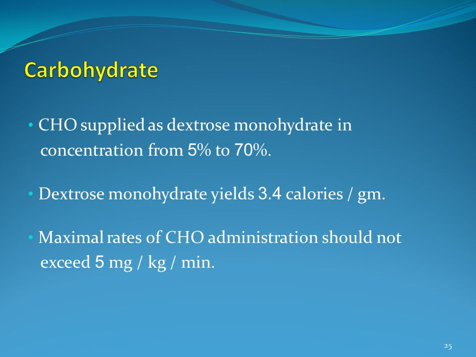 Carbohydrate CHO supplied as dextrose monohydrate in