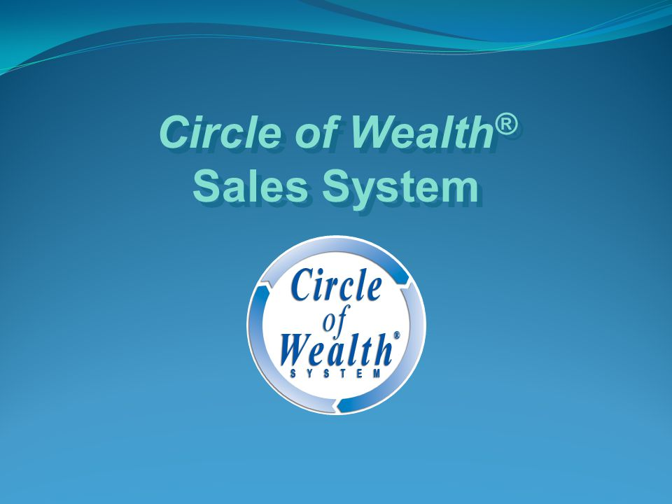 Circle of Wealth® Sales System