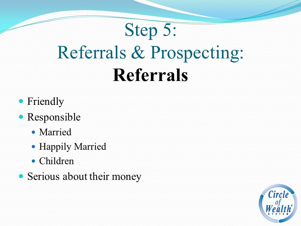 Step 5: Referrals & Prospecting: Referrals