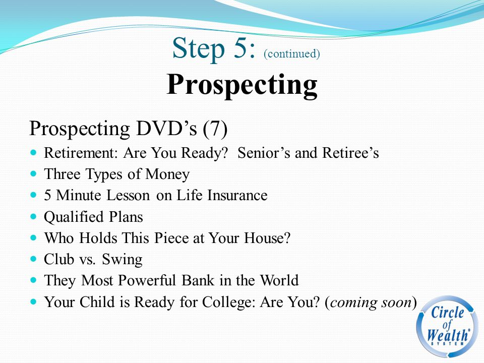 Step 5: (continued) Prospecting