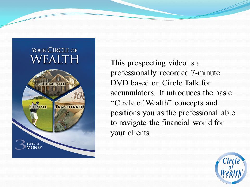 This prospecting video is a professionally recorded 7-minute DVD based on Circle Talk for accumulators.