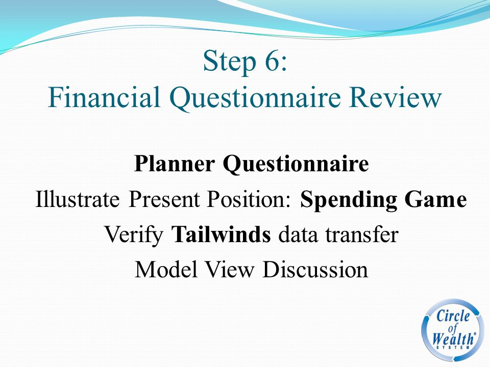 Step 6: Financial Questionnaire Review