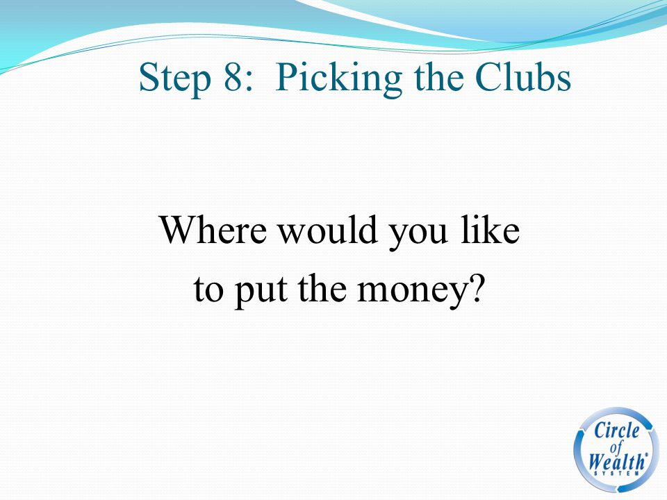 Step 8: Picking the Clubs