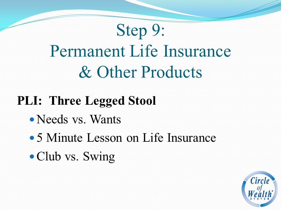 Step 9: Permanent Life Insurance & Other Products
