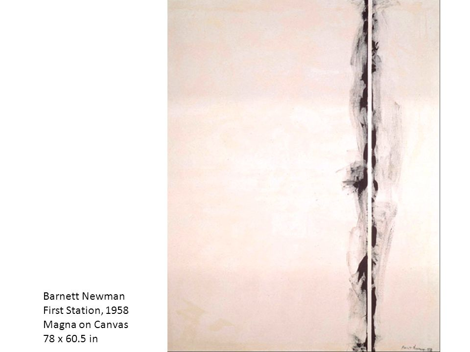 Barnett Newman First Station, 1958 Magna on Canvas 78 x 60.5 in